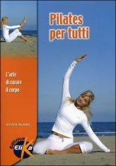 2008 PILATES PER TUTTI ISBN: 9788895197050