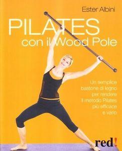 2009 Pilates con il WoodPole ISBN: 8857300544 ISBN 13: 9788857300542